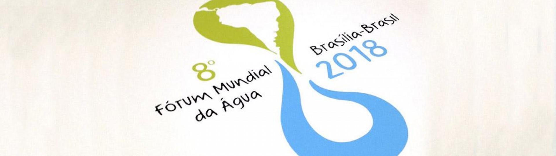 8º Fórum Mundial da Água 18 a 23/03/2018